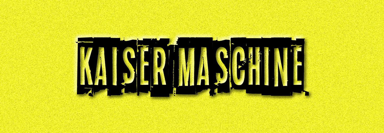KAISER MASCHINE